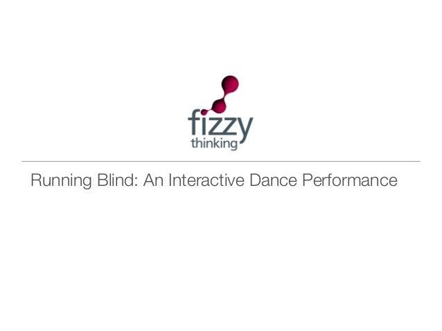 Running Blind: An Interactive Dance Performance