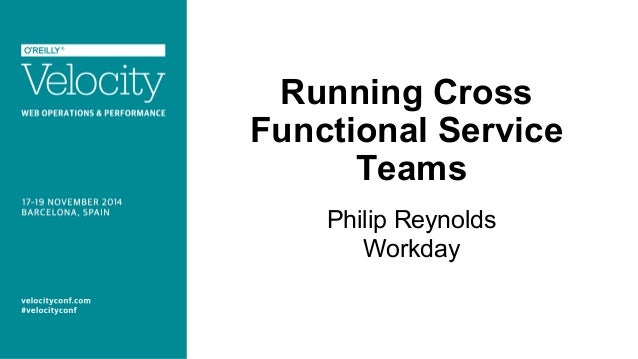 Running Cross Functional Service Teams Philip Reynolds Workday