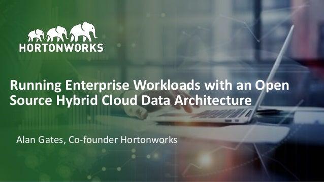 Running Enterprise Workloads with an Open Source Hybrid