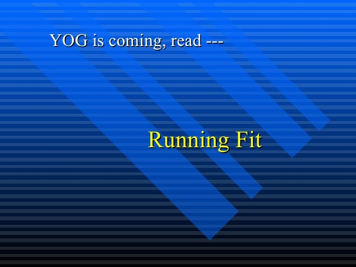 Running Fit YOG is coming, read ---