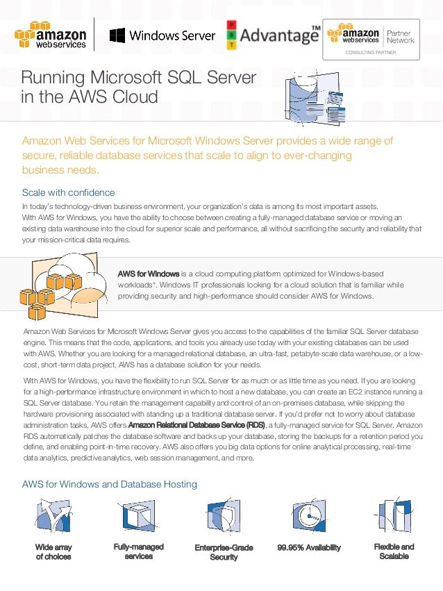 Running Microsoft SQL Server in the AWS Cloud Amazon Web Services for Microsoft Windows Server provides a wide range of se...