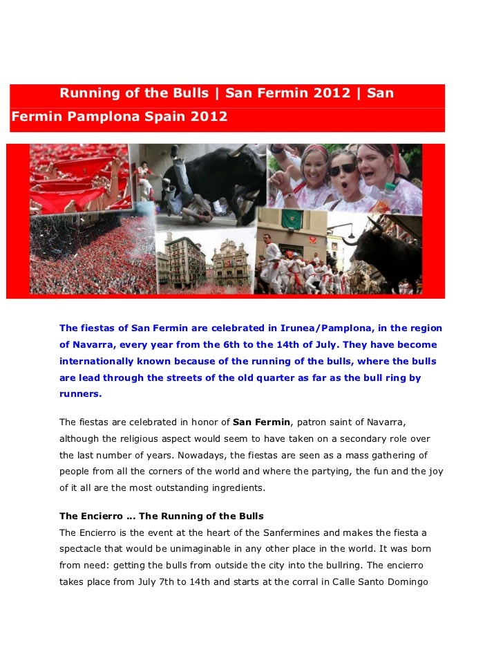 Running of the Bulls | San Fermin 2012 | SanFermin Pamplona Spain 2012     The fiestas of San Fermin are celebrated in Iru...