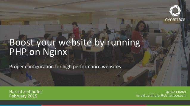 1 #Dynatrace Proper  configura-on  for  high  performance  websites   Harald  Zeitlhofer   February  2015...