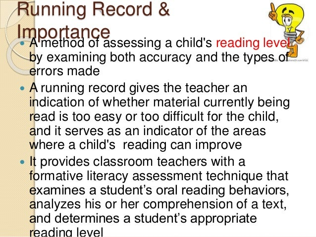 running record Conducting running records allows teachers to assess and analyse students  reading accuracy, fluency, and comprehension skill level.