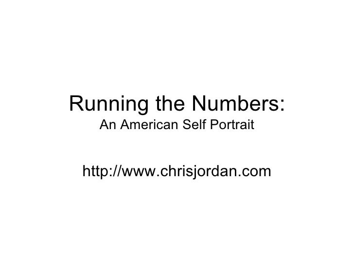 Running the Numbers:   An American Self Portrait http://www.chrisjordan.com