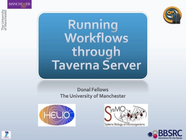 Running Workflows through Taverna Server<br />Donal Fellows<br />The University of Manchester<br />