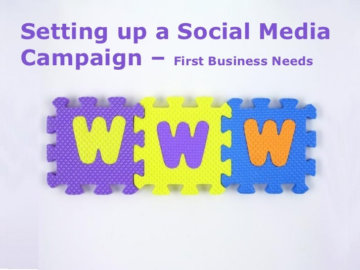 Setting up a Social Media Campaign –  First Business Needs