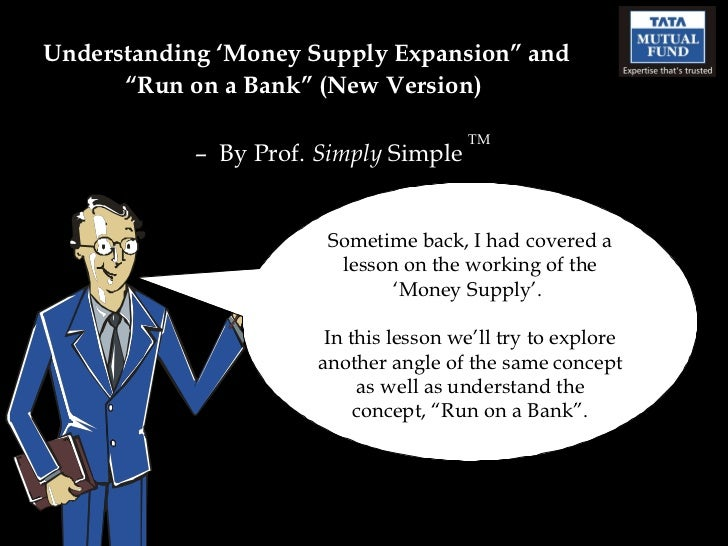 """Understanding 'Money Supply Expansion"""" and """"Run on a Bank"""" (New Version)  –  By Prof.  Simply  Simple  TM Sometime back, I..."""