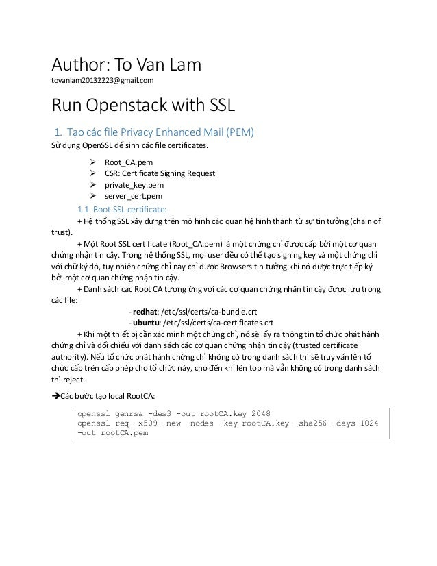 Author: To Van Lam tovanlam20132223@gmail.com Run Openstack with SSL 1. Tạo các file Privacy Enhanced Mail (PEM) Sử dụng O...