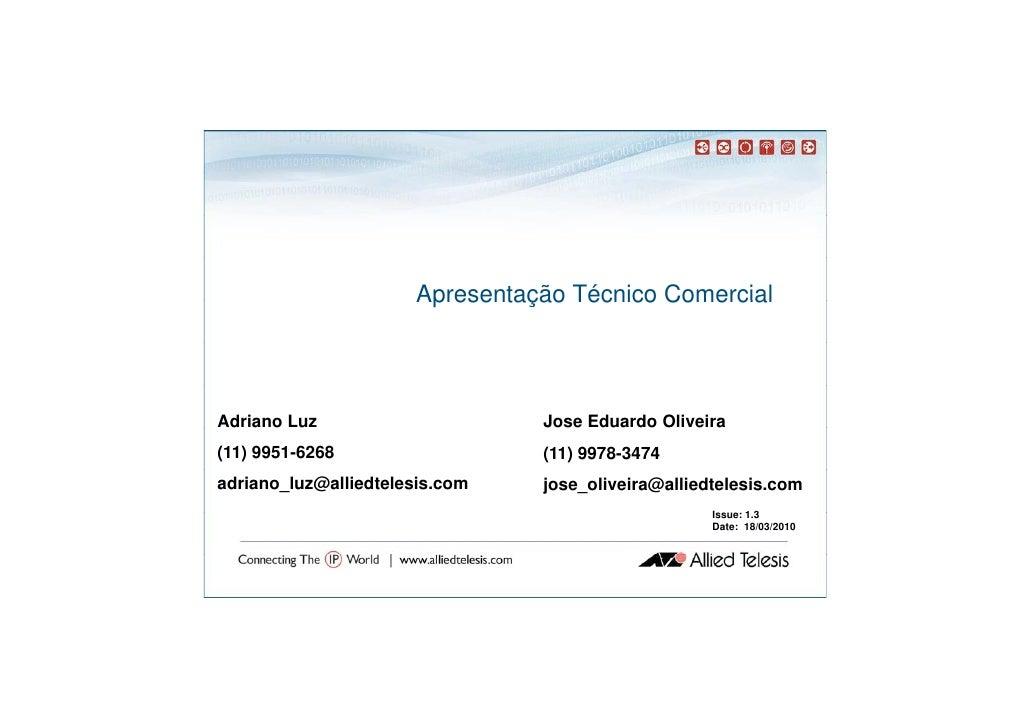 Apresentação Técnico Comercial     Adriano Luz                     Jose Eduardo Oliveira (11) 9951-6268                  (...