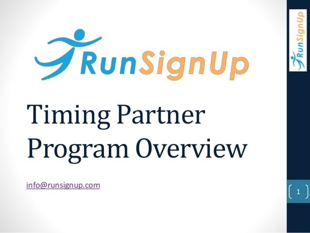 Timing Partner  Program Overview  info@runsignup.com  1