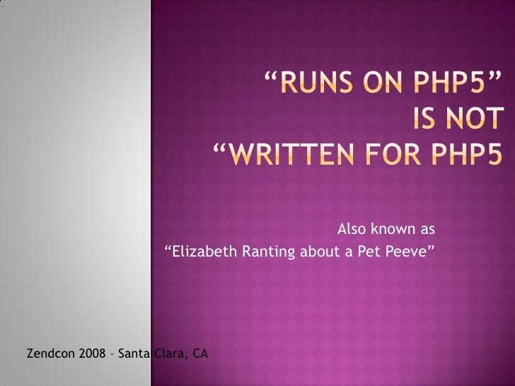"""Also known as                       """"Elizabeth Ranting about a Pet Peeve""""     Zendcon 2008 – Santa Clara, CA"""