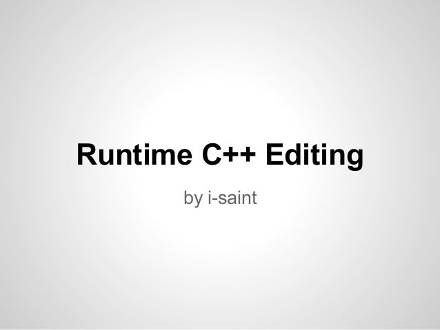 Runtime C++ Editing by i-saint