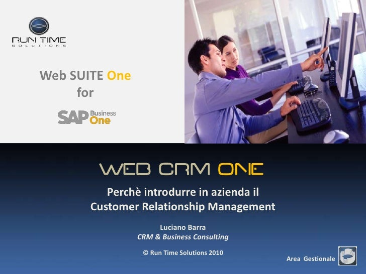 WEB CRM ONE<br />Perchè introdurre in azienda il <br />Customer Relationship Management<br />Luciano Barra<br />CRM & Busi...