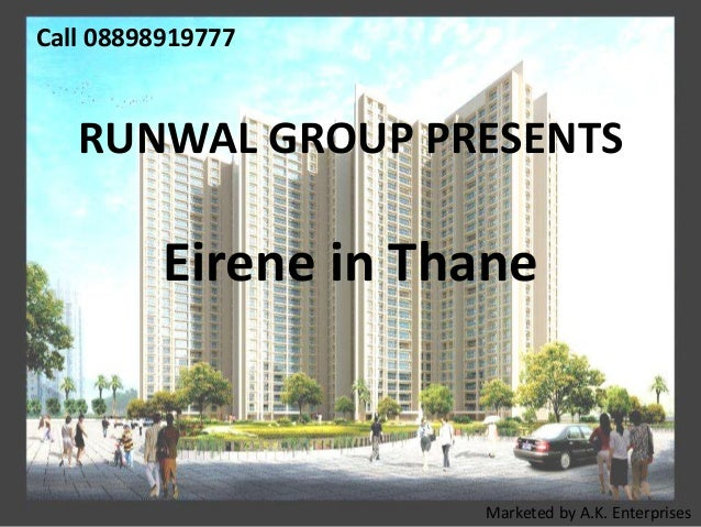 Call 08898919777  RUNWAL GROUP PRESENTS  Eirene in Thane  Marketed by A.K. Enterprises