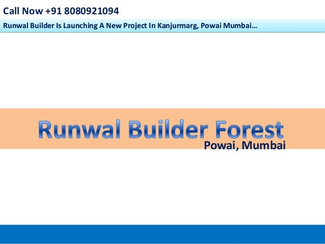 Call Now +91 8080921094 Runwal Builder Is Launching A New Project In Kanjurmarg, Powai Mumbai…  Powai, Mumbai