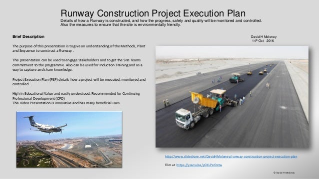 Runway Construction Project Execution Plan Details of how a Runway is constructed, and how the progress, safety and qualit...