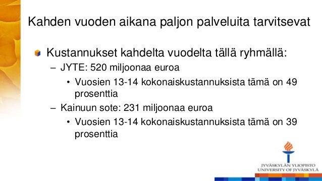 Kahden vuoden aikana paljon palveluita tarvitsevat Kustannukset kahdelta vuodelta tällä ryhmällä: – JYTE: 520 miljoonaa eu...