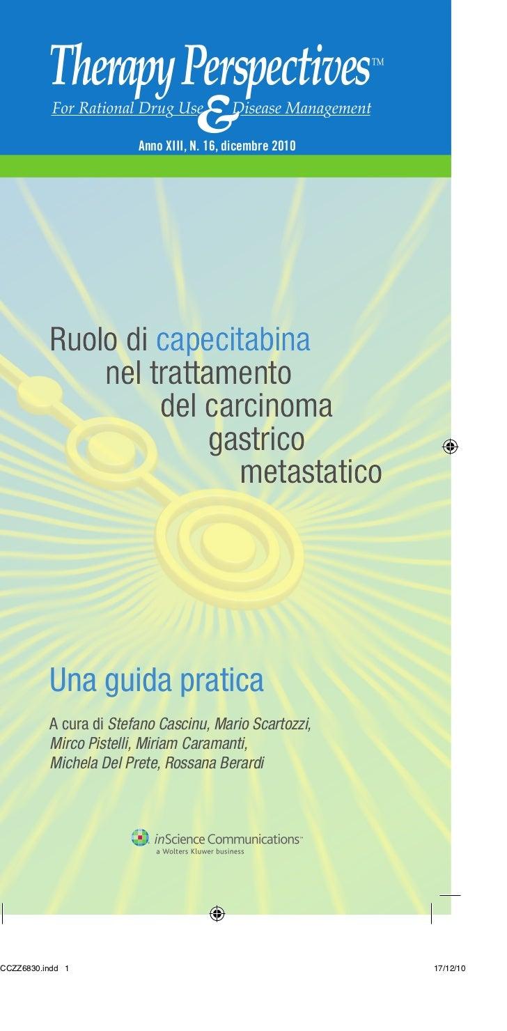 Anno XIII, N. 16, dicembre 2010Ruolo di capecitabina    nel trattamento         del carcinoma              gastrico       ...