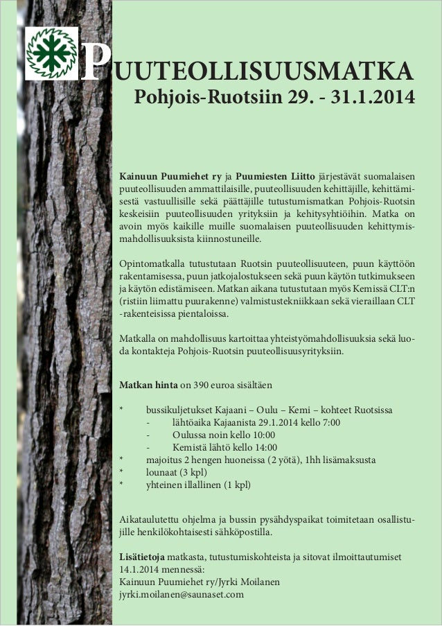 PUUTEOLLISUUSMATKA  Pohjois-Ruotsiin 29. - 31.1.2014  Kainuun Puumiehet ry ja Puumiesten Liitto järjestävät suomalaisen pu...