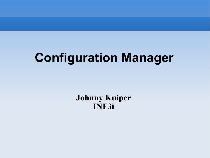 Configuration Manager Johnny Kuiper INF3i