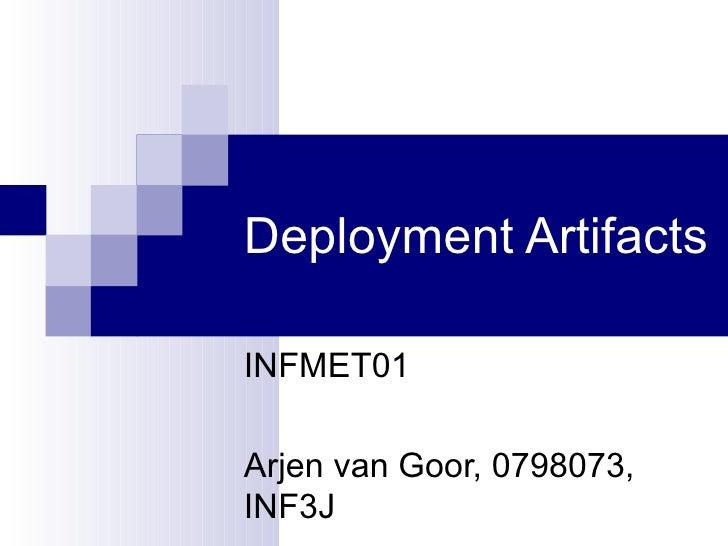 Deployment Artifacts INFMET01 Arjen van Goor, 0798073, INF3J