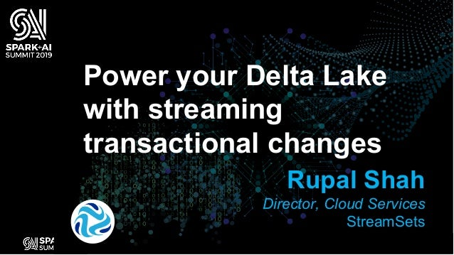 Power Your Delta Lake with Streaming Transactional Changes Slide 2