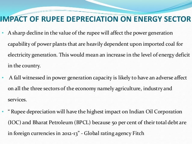 impact of downfall of rupee on Read this essay on fall of rupee  impact of rupee depreciation on indian economy 1  the persistent decline in rupee is a cause of concern.
