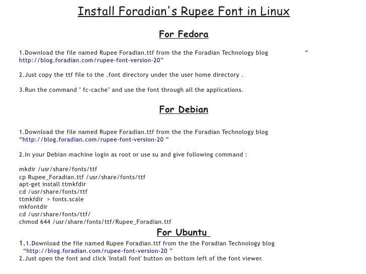 Install Foradian's Rupee Font in Linux                                                  For Fedora 1.Download the file nam...