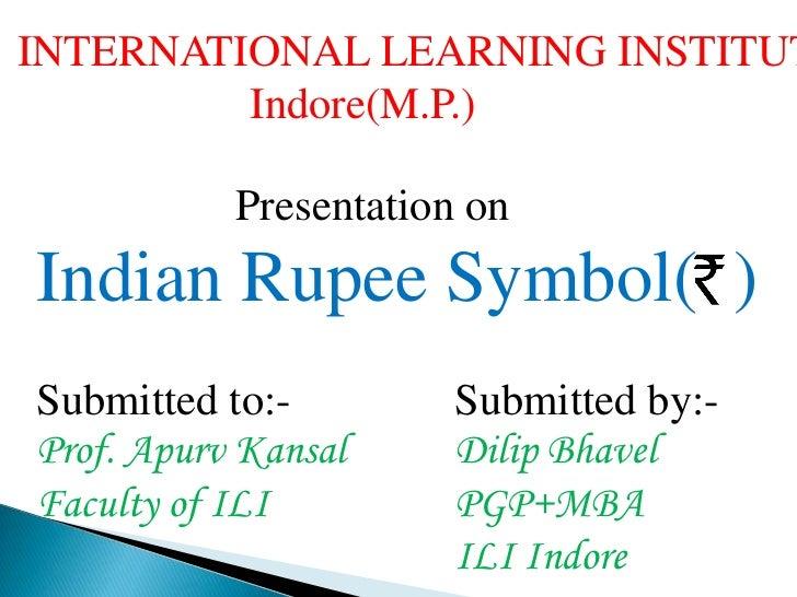 INTERNATIONAL LEARNING INSTITUTE<br />                     Indore(M.P.)<br />                  Presentation on<br />Indian...