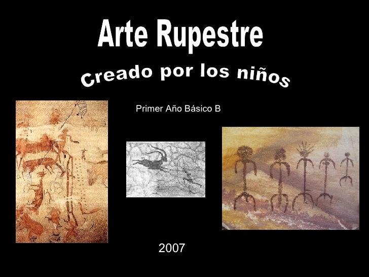 Arte Rupestre Primer Año Básico B 2007 Creado por los niños