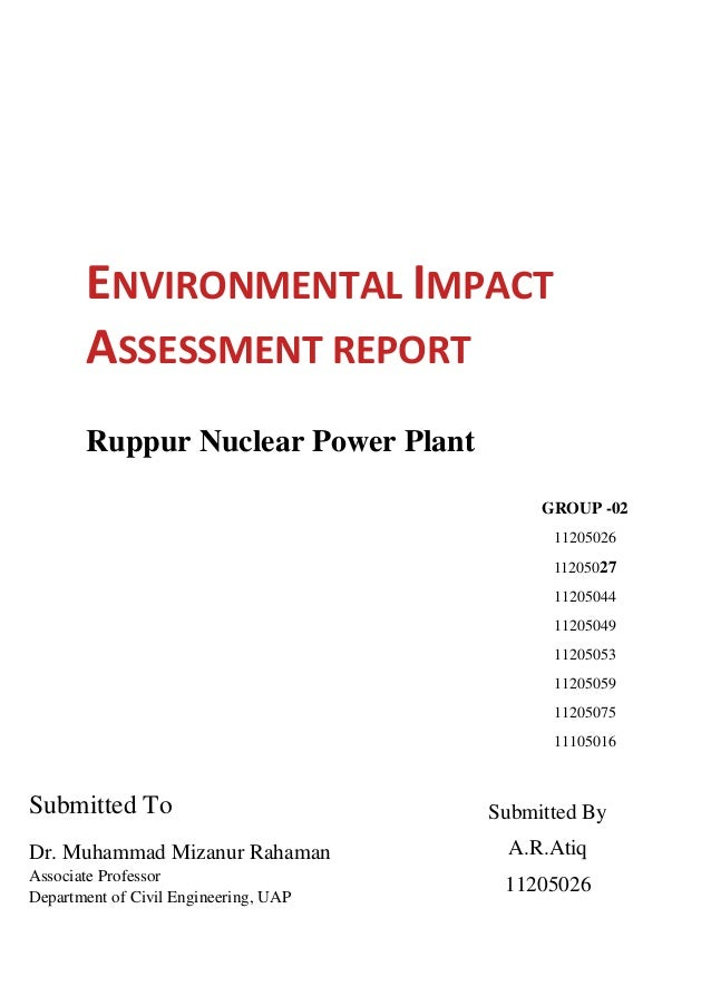 ENVIRONMENTAL IMPACT ASSESSMENT REPORT Ruppur Nuclear Power Plant Submitted To Dr. Muhammad Mizanur Rahaman Associate Prof...