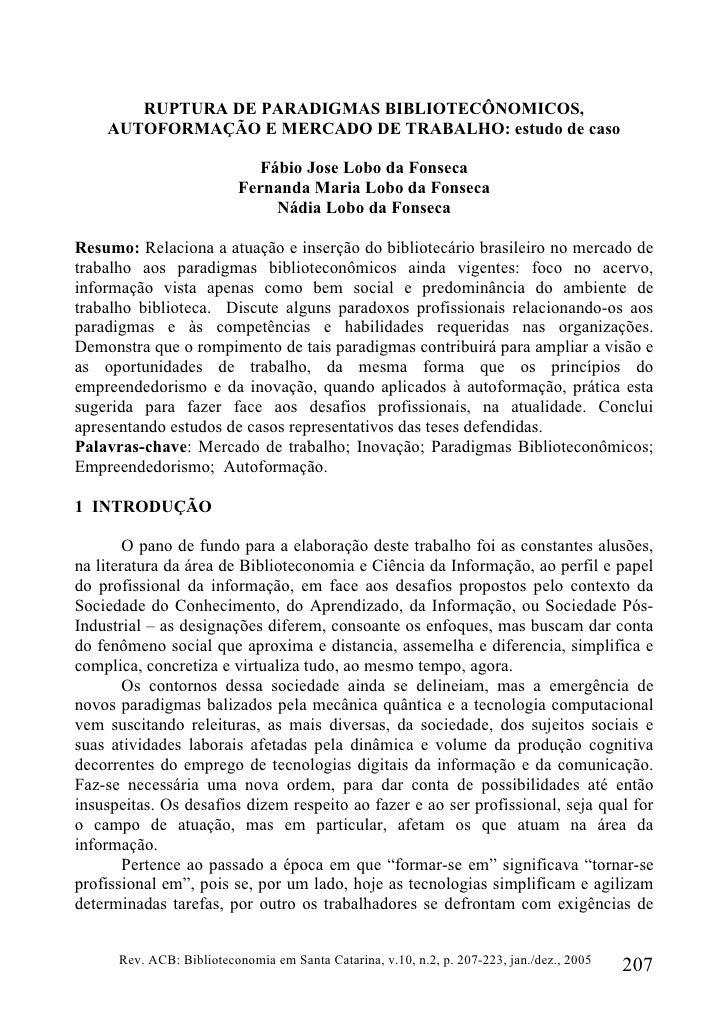 RUPTURA DE PARADIGMAS BIBLIOTECÔNOMICOS,     AUTOFORMAÇÃO E MERCADO DE TRABALHO: estudo de caso                           ...