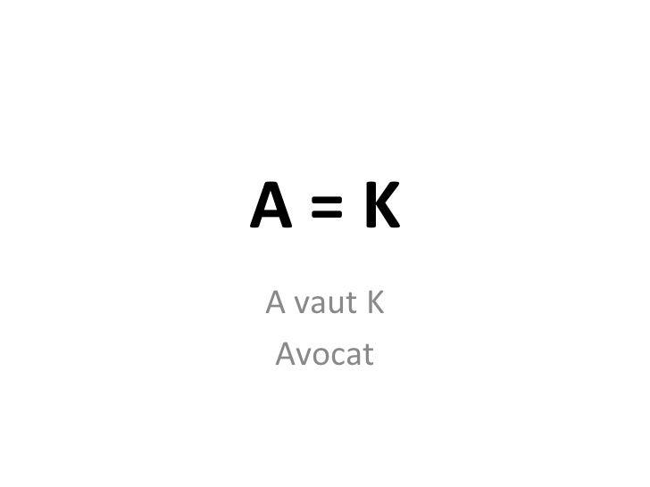 A=KA vaut KAvocat