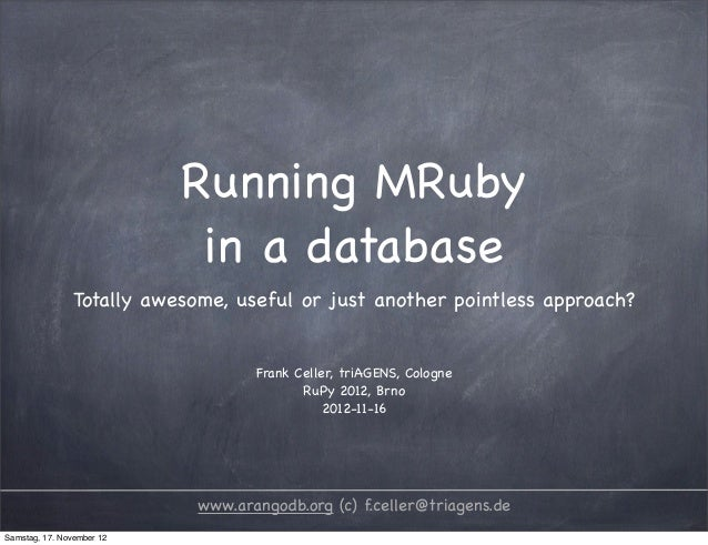 Running MRuby                            in a database               Totally awesome, useful or just another pointless app...
