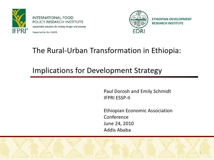 ETHIOPIAN DEVELOPMENT RESEARCH INSTITUTE<br />The Rural-Urban Transformation in Ethiopia: <br />Implications for Developme...