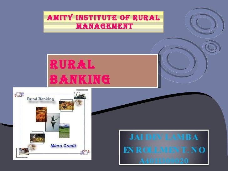 AMITY INSTITUTE OF RURAL  MANAGEMENT RURAL  BANKING JAIDEV LAMBA ENROLLMENT. NO A4011309020