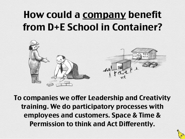 How could a school benefitfrom D+E School in Container?