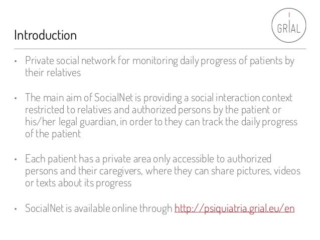 Introduction • Private social network for monitoring daily progress of patients by their relatives • The main aim of Socia...