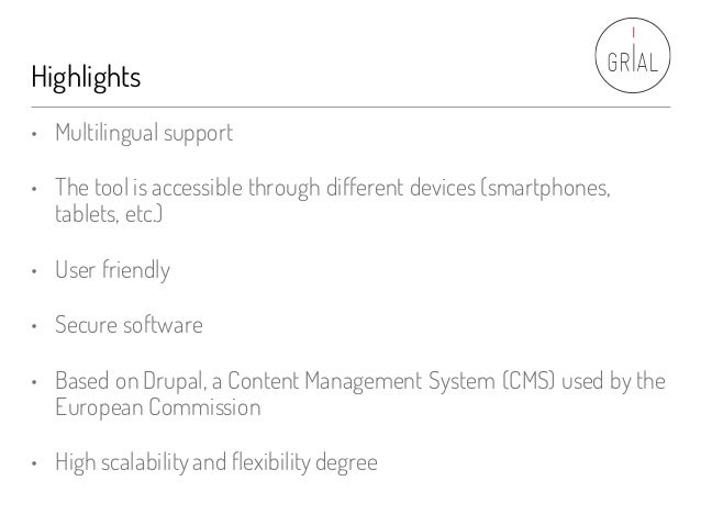 Highlights • Multilingual support • The tool is accessible through different devices (smartphones, tablets, etc.) • User f...