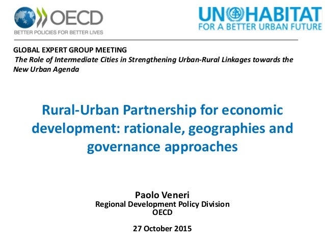 Rural-Urban Partnership for economic development: rationale, geographies and governance approaches Paolo Veneri Regional D...
