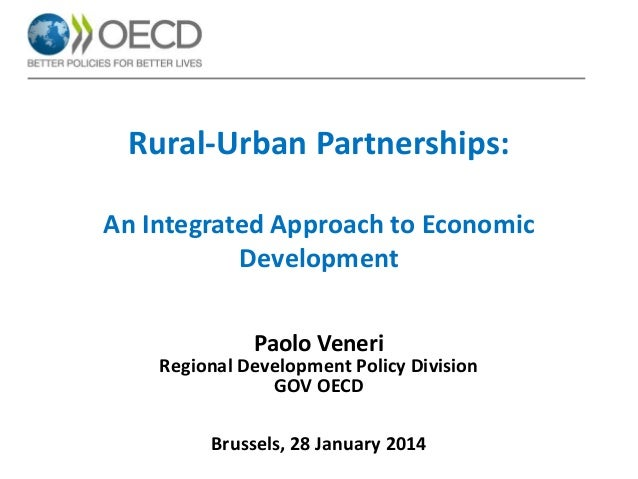 Rural-Urban Partnerships: An Integrated Approach to Economic Development Paolo Veneri Regional Development Policy Division...
