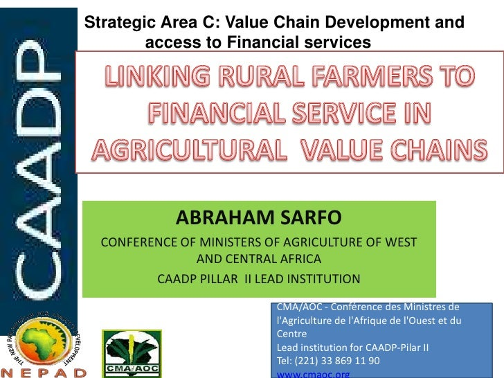 Strategic Area C: Value Chain Development and        access to Financial services           ABRAHAM SARFO CONFERENCE OF MI...