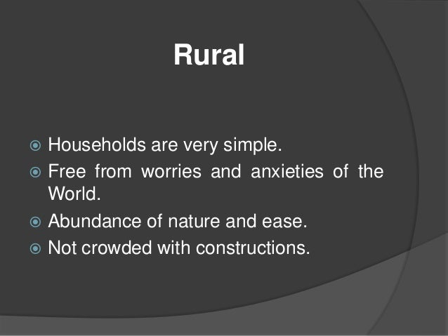 essay on difference between urban and rural life Writing a compare and contrast essay requires the to write a paper differences between urban and rural way between urban and rural ways of life 2.