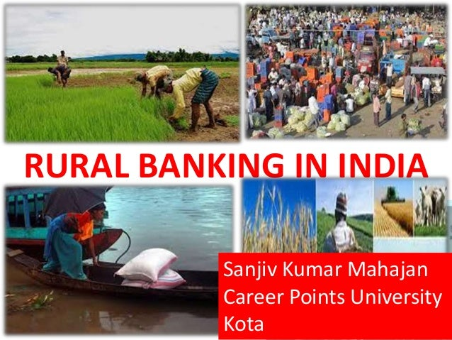 rural banking in india essay The banking system and rural india modern economy may he called bank economy the banking system spares the individuals and tile communities the trouble of stock.