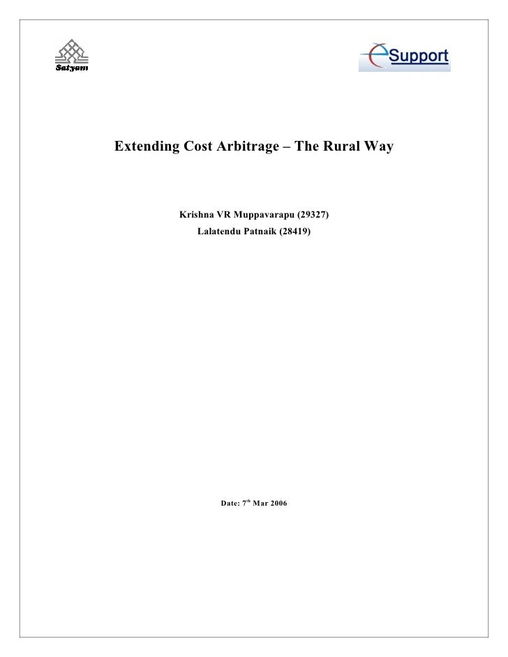 Extending Cost Arbitrage – The Rural Way             Krishna VR Muppavarapu (29327)             Lalatendu Patnaik (28419) ...