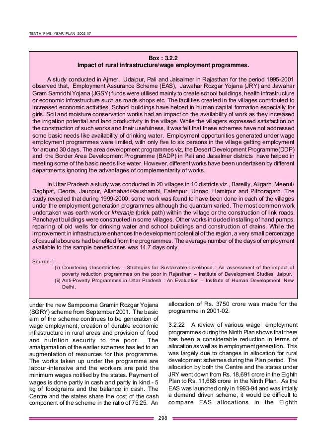 TENTH FIVE YEAR PLAN 2002-07 298 under the new Sampoorna Gramin Rozgar Yojana (SGRY) scheme from September 2001. The basic...