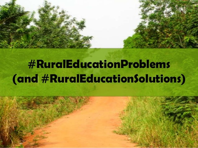#RuralEducationProblems (and #RuralEducationSolutions)