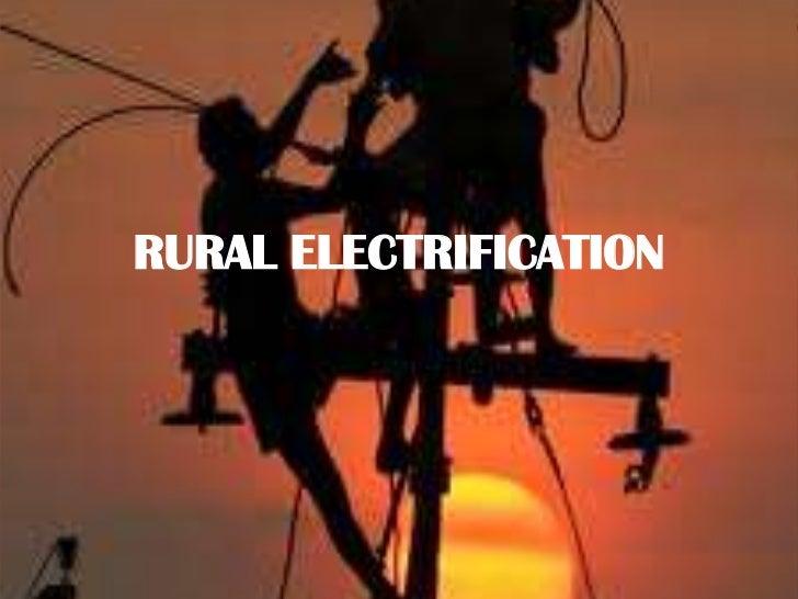 RURAL ELECTRIFICATION<br />
