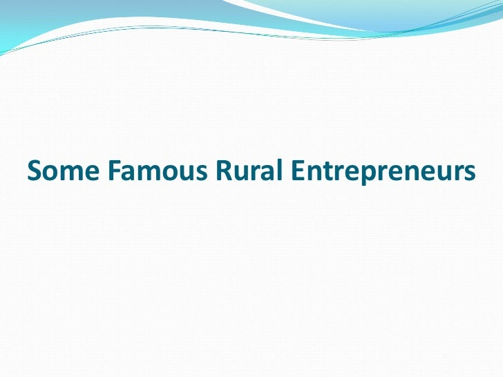rural micro entrepreneurship Rural women empowerment through micro-finance if we can come up with a system which allows  as a result micro entrepreneurship is gradually growing.